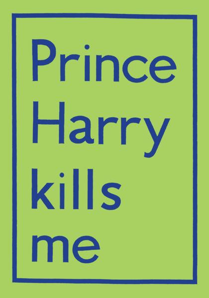 Prince Harry Kills Me
